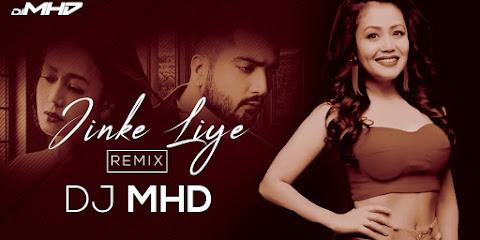 Jinke Liye Neha Kakkar (Remix) DJ MHD
