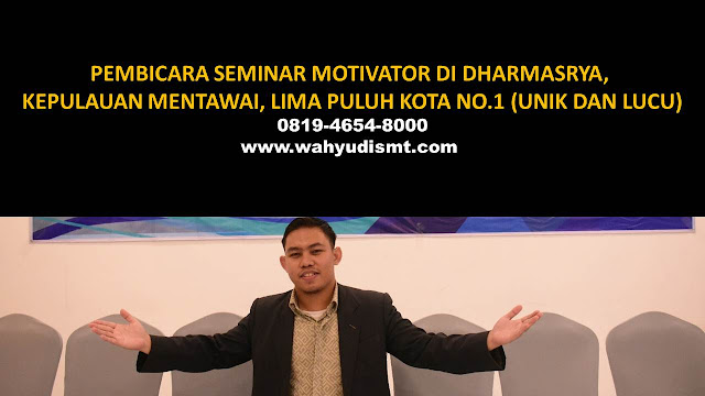 PEMBICARA SEMINAR MOTIVATOR DI DHARMASRYA, KEPULAUAN MENTAWAI, LIMA PULUH KOTA NO.1,  Training Motivasi di DHARMASRYA, KEPULAUAN MENTAWAI, LIMA PULUH KOTA, Softskill Training di DHARMASRYA, KEPULAUAN MENTAWAI, LIMA PULUH KOTA, Seminar Motivasi di DHARMASRYA, KEPULAUAN MENTAWAI, LIMA PULUH KOTA, Capacity Building di DHARMASRYA, KEPULAUAN MENTAWAI, LIMA PULUH KOTA, Team Building di DHARMASRYA, KEPULAUAN MENTAWAI, LIMA PULUH KOTA, Communication Skill di DHARMASRYA, KEPULAUAN MENTAWAI, LIMA PULUH KOTA, Public Speaking di DHARMASRYA, KEPULAUAN MENTAWAI, LIMA PULUH KOTA, Outbound di DHARMASRYA, KEPULAUAN MENTAWAI, LIMA PULUH KOTA, Pembicara Seminar di DHARMASRYA, KEPULAUAN MENTAWAI, LIMA PULUH KOTA