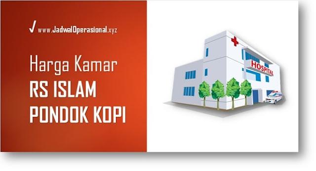 Harga Kamar RS Islam Pondok Kopi