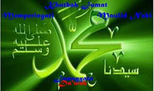 Contoh Khutbah Jumat Memperingati Maulid Nabi Muhammad SAW