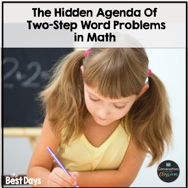 This blog post shares some of the hidden agendas in the two-step word problems students have to solve in math today.