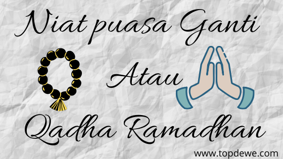 Niat puasa ganti atau Qadha Ramadhan