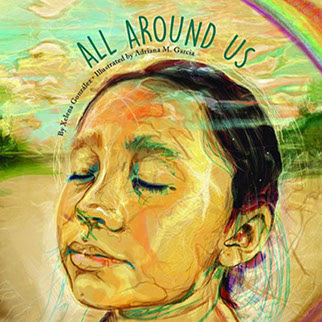 I Reviewed All Around Us Cinco Puntos Press By Xelena Gonzalez Illustrated Adriana M Garcia For Lone Star Literary Life This Is The Most Beautiful