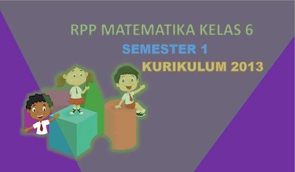 RPP Matematika Kelas 6 Semester 1 K13 Revisi 2018
