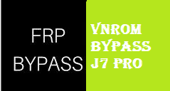 VNROM Bypass J7 Pro