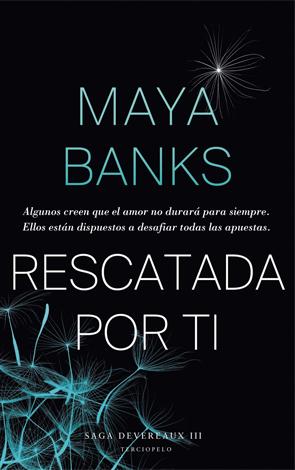 Rescatda por ti de Maya Banks