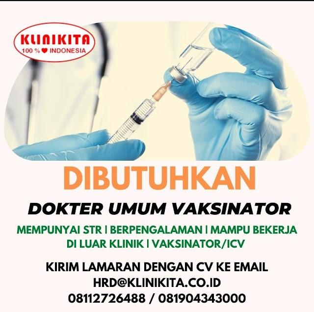 Loker Dokter Umum Vaksinator KLINIKITA