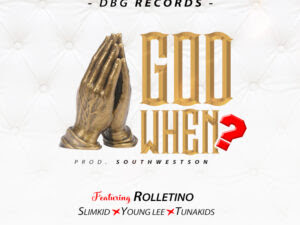 DOWNLOAD MP3: DBG Records Ft. Rolletino, Slimkid, Young Lee & Tunaskid - God When?