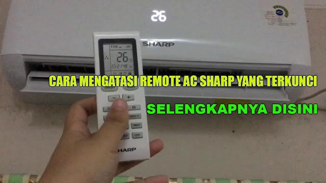 cara mengatasi remote ac sharp yang terkunci