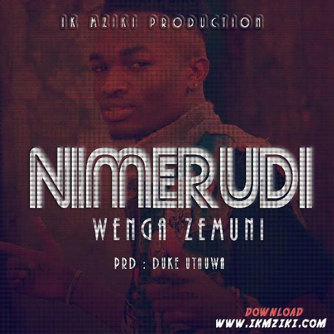 AUDIO | WENGA ZEMUNI - NIMERUDI | DOWNLOAD NOW