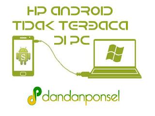 Cara Mengatasi HP Android Tidak terbaca di PC