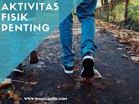 Kenapa Aktivitas Fisik Itu Penting