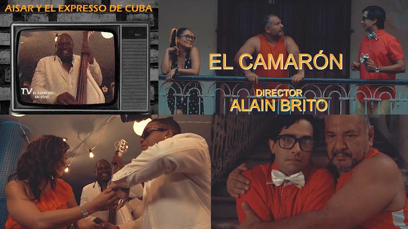 Aisar y El Expresso de Cuba - ¨El Camarón¨ - Videoclip - Dirección: Alain Brito. Portal del Vídeo Clip Cubano