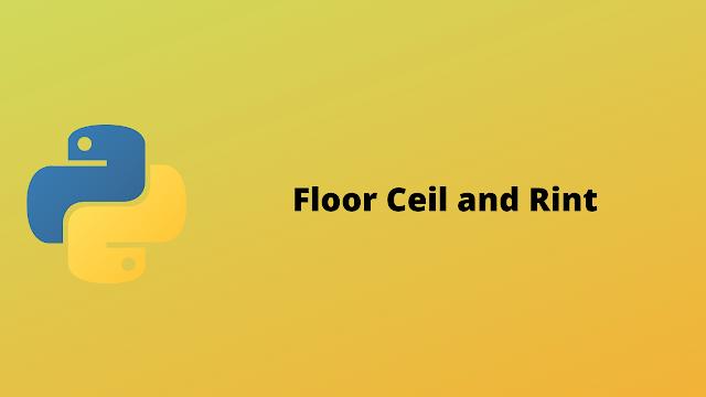 HackerRank Floor, Ceil and Rint problem solution in python