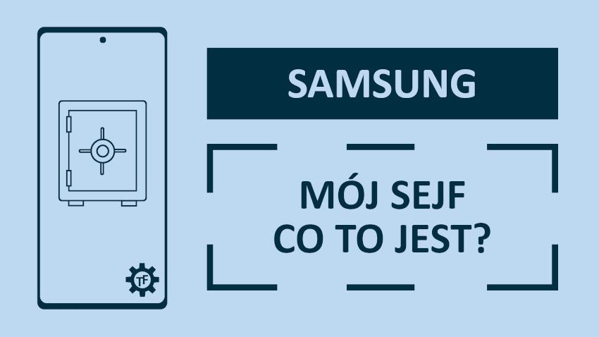 Samsung Mój Sejf Co to jest?