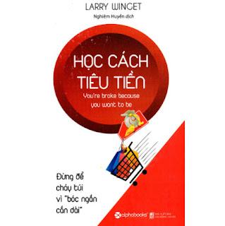 Học Cách Tiêu Tiền - Đừng Để Cháy Túi Vì Bóc Ngắn Cắn Dài ebook PDF EPUB AWZ3 PRC MOBI