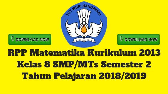RPP Matematika Kurikulum 2013 Kelas 8 SMP/MTs Semester 2 Tahun Pelajaran 2018/2019 - Mutu SMPN
