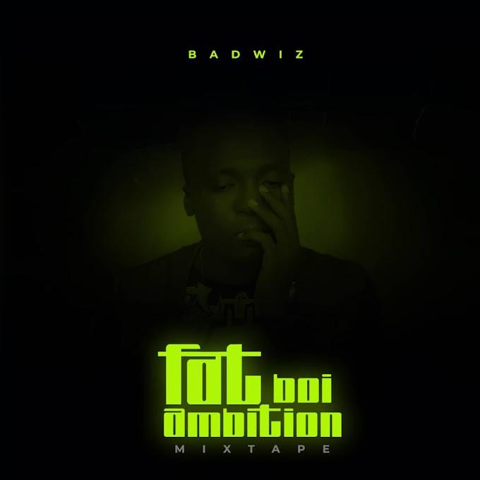 New Mixtape:Badwiz Fatboi Ambition-(prod by MdazzleBeatz)