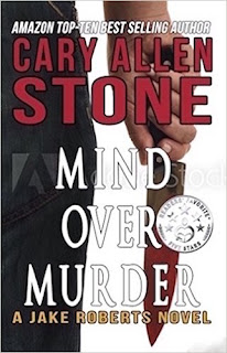 Mind Over Murder (A Jake Roberts Novel Book 2) by Cary Allen Stone