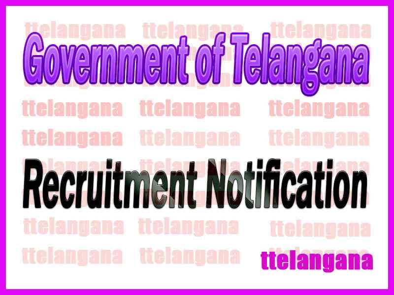 Government of Telangana Recruitment Notification