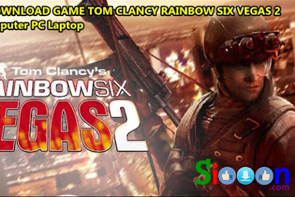 Free Download Game Tom Clancy Rainbow Six Vegas 2 for Computer Laptop