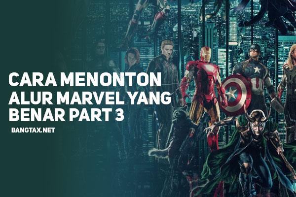 Cara Menonton MCU (Marvel Cinematic Universe) Dengan Alur Yang Benar - Part 3