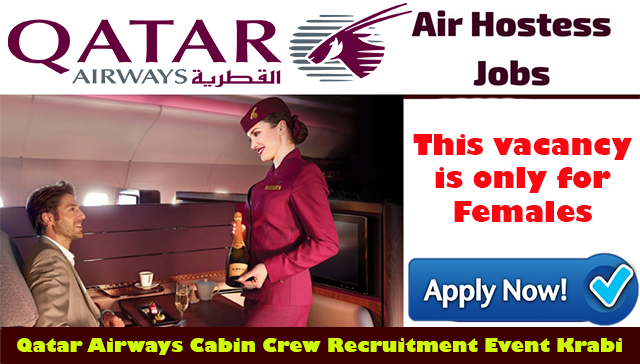 Cabin Crew Recruitment For Qatar Airways Event Krabi Females Only All New Jobs