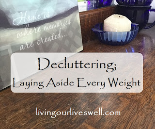 Decluttering; Laying Aside Every Weight