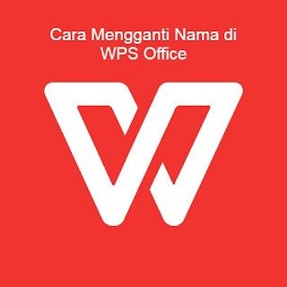 Cara Mengganti Nama File di WPS Office