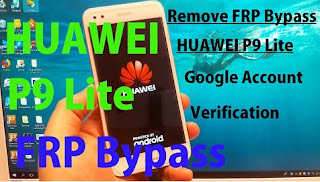 Remove FRP Bypass Huawei P9 Lite Without PC 100% SUCCESS