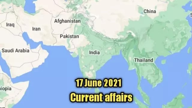 17 june 2021 : Current affairs of today in english
