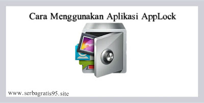 Cara Menggunakan AppLock