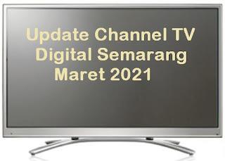 Update Channel Stasiun TV Digital Di Semarang Maret 2021