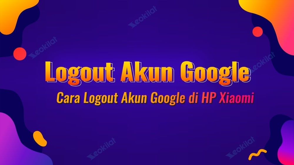 cara logout akun google di xiaomi