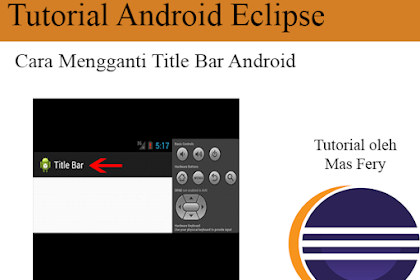 Tutorial Android Eclipse : Cara Mengganti Title Bar Android