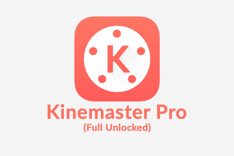 kinemaster pro full unlock