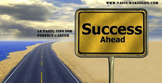 18 Vastu Tips for Perfect Career
