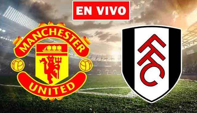 EN VIVO   Manchester United vs. Fulham, Jornada 37 de la Premier League ¿Dónde ver el partido online gratis en internet?