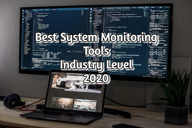 Best Industry level system monitoring tools