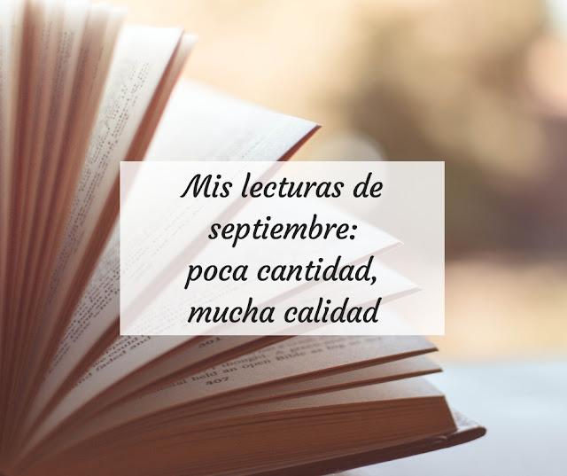 Mis lecturas de septiembre: poca cantidad, mucha calidad