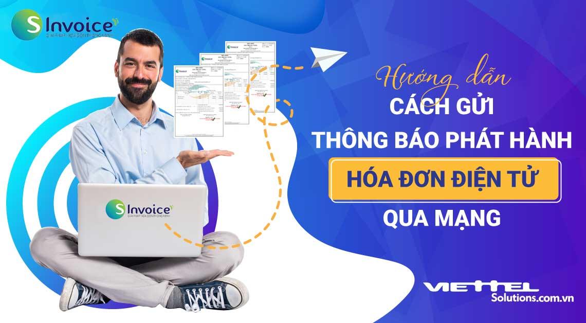 Ảnh minh họa: Cách gửi thông báo phát hành hóa đơn qua mạng bằng chữ ký số viettel hcm