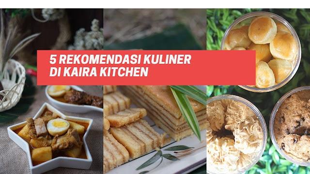 5 Rekomendasi Kuliner di Kaira Kitchen