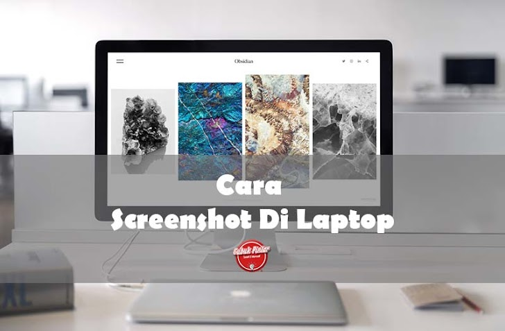 Panduan Lengkap Berbagai Cara Screenshot Di Laptop