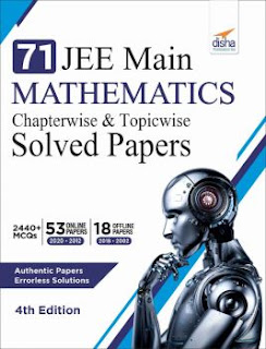 71 JEE Main Mathematics Online (2020 - 2012) & Offline (2018 - 2002) Chapterwise + Topicwise Solved Papers 4th Edition