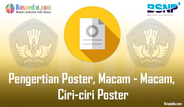 Namun jika ditanya apa itu defenisi poster Pengertian Poster, Macam - Macam, Ciri-ciri Poster dan Cara Membuat Poster