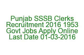 Punjab SSSB Clerks Recruitment 2016 1953 Govt Jobs Apply Online Last Date 01-03-2016