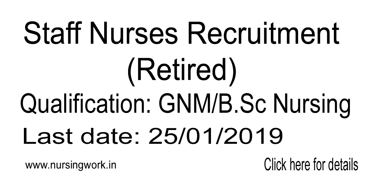 NURSING JOBS: Retired Staff Nurses Recruitment