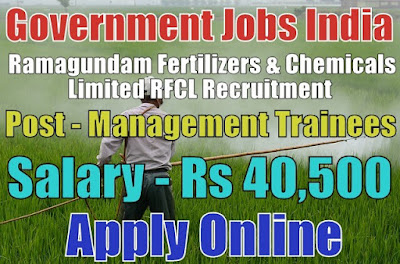 Ramagundam Fertilizers & Chemicals Limited RFCL Recruitment 2018