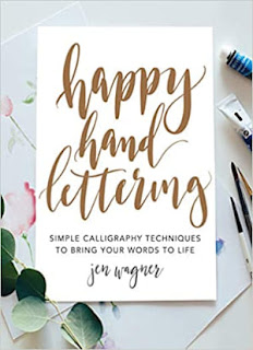 Happy Hand Lettering: Simple Calligraphy Techniques to Bring Your Words