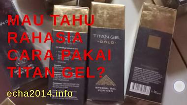 Petunjuk Cara Pemakaian Titan Gel Yang Baik Dan Benar